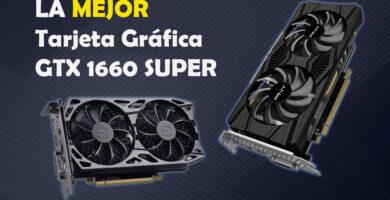 la mejor gtx 1660 super