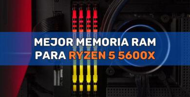 mejor memoria ram para ryzen 5 5600x